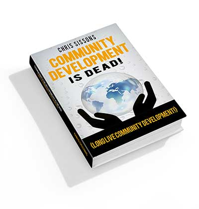 Ebook cover: Community Development is Dead! (Long Live Community Development!) by Chris Sissons.